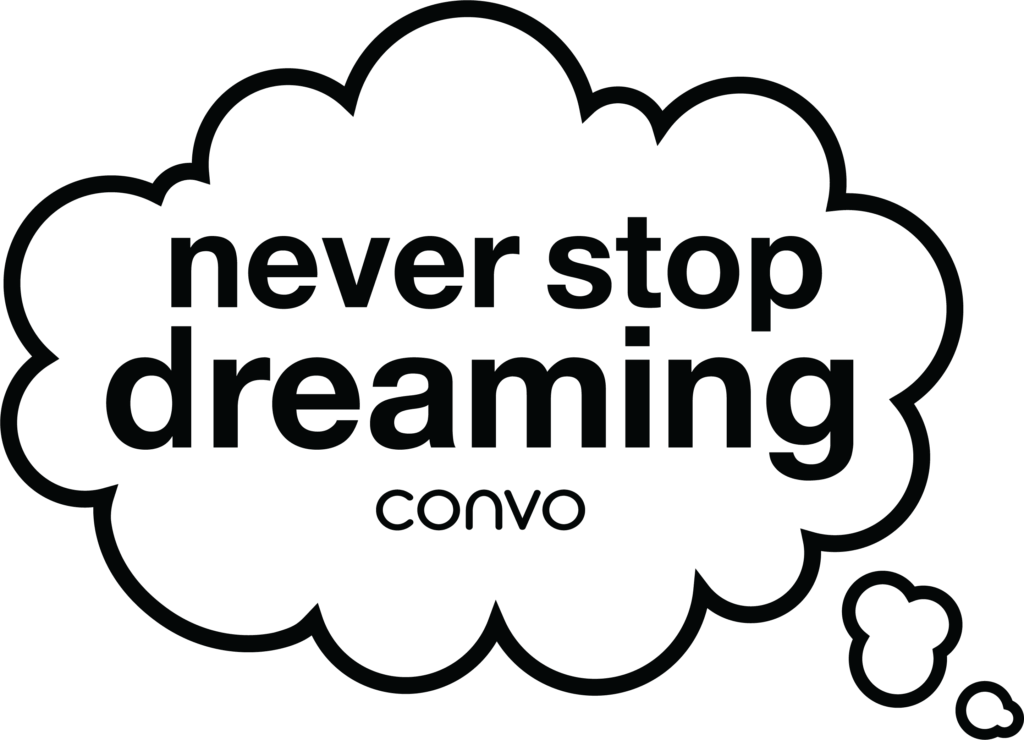 """A thought bubble that says: """"Never stop dreaming"""""""